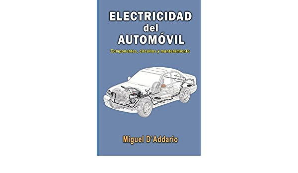 Electricidad del automóvil: Componentes, circuitos y mantenimiento eBook: Miguel DAddario: Amazon.es: Tienda Kindle