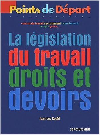 Lire un La Législation du travail : droits et devoirs pdf, epub ebook