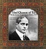 Abol Ghassem of Tus: The Epic Journey of Abol Ghassem Bakhtiar, M. D.