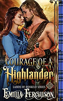 Courage Of A Highlander (Lairds of Dunkeld Series) (A Medieval Scottish Romance Story) by [Ferguson, Emilia]