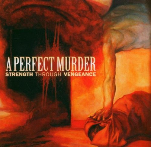 Strength Through Vengeance by A Perfect Murder