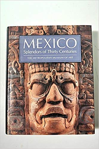 Mexico: Splendors of Thirty Centuries, used for sale  Delivered anywhere in USA