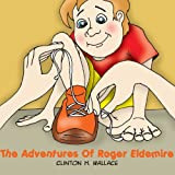 The Adventures of Roger Eldemire, Clinton. H Wallace, 1478724935