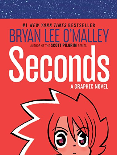 Seconds: A Graphic Novel [Bryan Lee O'Malley] (Tapa Dura)