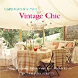 Cabbages and Roses: Vintage Chic/ Using Romantic Fabrics and Fleamarket Finds
