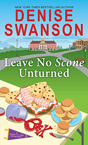 Leave No Scone Unturned (Chef-to-Go Mysteries Book 2) by [Swanson, Denise]