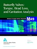 Butterfly Valves : Torque, Head Loss and Cavitation Analysis, AWWA Staff, 1583210415