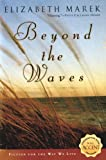 Beyond the Waves, Elizabeth Marek, 0451213572