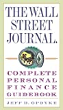 The Wall Street Journal. Complete Personal Finance Guidebook, Jeff D. Opdyke, 030733600X