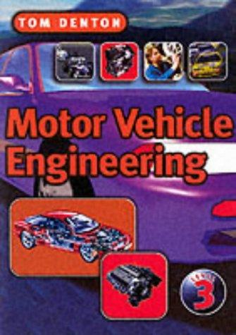 Motor Vehicle Engineering: NVQ Level Three Tom Denton