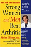 img - for Strong Women and Men Beat Arthritis: Cutting-Edge Strategies for the Relief of Rheumatoid and Osteoarthritis book / textbook / text book