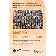Mom the Chemistry Professor: Personal Accounts and Advice from Chemistry Professors who are Mothers