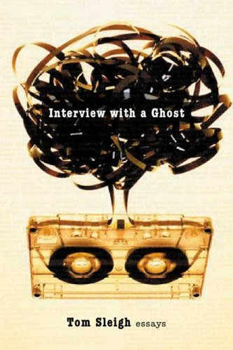 Interview with a Ghost by Tom Sleigh (Brendon Sleigh)