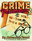 Crime and Puzzlement 3: 24 Solve Them Yourself Picture Mysteries