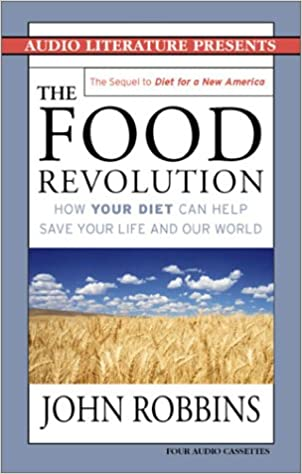 The Food Revolution: How Your Diet Can Help Save Your Life and Our World: Amazon.es: John Robbins: Libros en idiomas extranjeros