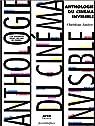 Anthologie du cinéma invisible : 100 scénarios pour 100 ans de cinéma par Janicot