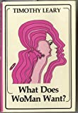 What Does Woman Want, Timothy Leary, 0941404625