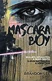 Mascara Boy: Bullied, Assaulted, & Near Death: Surviving Trauma & Abuse