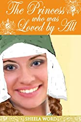 The Princess Who Was Loved By All (Nine Princesses: Tales of Love and Romance Book 7)