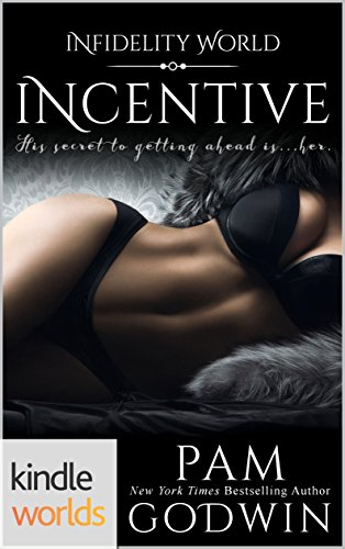 Infidelity: Incentive (Kindle Worlds) by [Godwin, Pam]