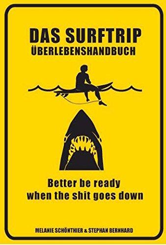 Das Surftrip-Überlebenshandbuch Taschenbuch – 2011 Stephan Bernhard Melanie Schönthier FalcoBooks 3000341862