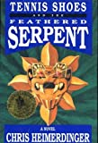 Tennis Shoes and the Feathered Serpent, Chris Heimerdinger, 1555039162