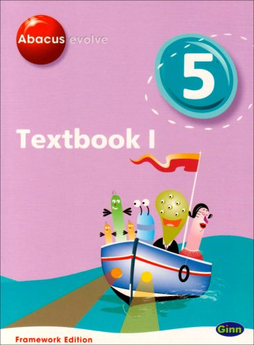 Abacus Evolve Framework Edition Year 5/P6: Textbook 1 (Abacus Evolve Fwk (2007)) (No. 1)