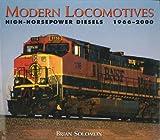 Modern Locomotives: High Horsepower Diesels 1966-2000