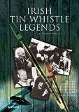 Irish Tin Whistle Legends, Tommy Walsh, 1857201108