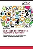 La Gestión Del Cambio en la Gerencia Educativa, Delgado Manuel, 3659083526