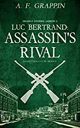 Luc Bertrand: Assassin's Rival (Deadly Studies Book 2)