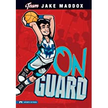 Jake Maddox: On Guard (Team Jake Maddox Sports Stories)