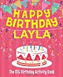 Happy Birthday Layla - The Big Birthday Activity Book: (Personalized Children's Activity Book)