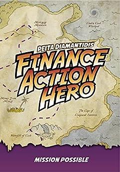 Finance Action Hero: Mission Possible by [Diamantidis, Peita]