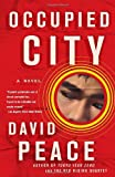 Occupied City, David Peace, 0307276511