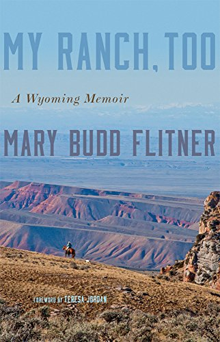 (My Ranch, Too: A Wyoming Memoir)