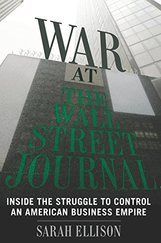 2458ba4ab052a War at the Wall Street Journal  Inside the Struggle to Control an ...