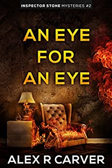 An Eye For An Eye (Inspector Stone Mysteries) by [Carver, Alex R]