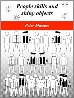 People skills and shiny objects by [Masters, Peter]