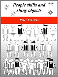 People skills and shiny objects (English Edition)