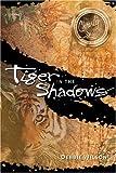 Tiger in the Shadows: A Novel