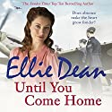 Until You Come Home: Beach View Boarding House 12 Audiobook by Ellie Dean Narrated by Julie Maisey