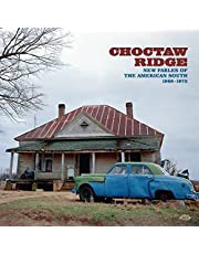 Choctaw Ridge: New Fables Of The American South 1968-1973 / Various