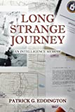 Long Strange Journey, Patrick G. Eddington, 1600475418