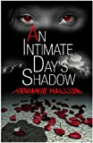 An Intimate Day's Shadow, Frankie Hallum, 0976760290
