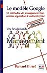 Une révolution du management - le modèle Google par Girard