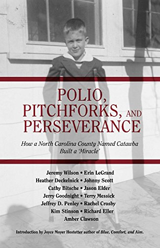 Polio, Pitchforks, and Perseverance: How a North Carolina County Named Catawba Built a - Jeremy Scott Biography