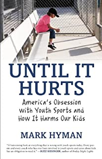 Buy sports in society issues and controversies book online at low until it hurts americas obsession with youth sports and how it harms our kids fandeluxe Images