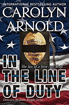 In the Line of Duty (Detective Madison Knight Series Book 7) by [Arnold, Carolyn]