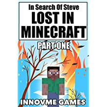 In Search of Steve - Lost in Minecraft Part One (Minecraft Official Book)
